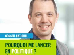 Pourquoi-me-lancer-en-politique-Sébastien-Flury, Candidat au Conseil National